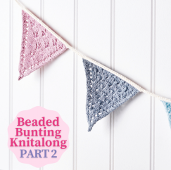Beaded Bunting Knitalong: Part 2 Knitting Pattern