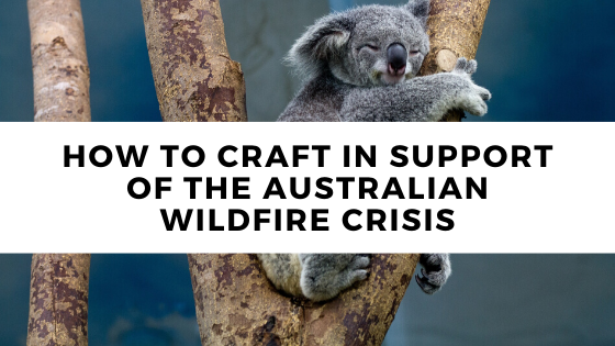How To Craft In Support Of The Australian Wildfire Crisis