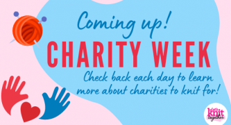 Coming up! Charity Week with Let's Knit Together