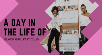 A Day In The Life of Black Girl Knit Club