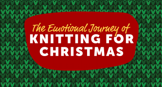 Christmas Knitting: The Emotional Journey of Knitting For Christmas