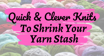 Quick Stashbusting Knitting Patterns