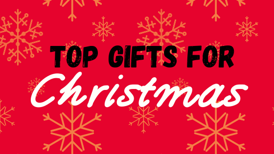Top Gifts For Christmas 2019