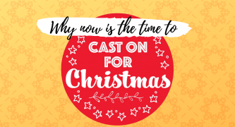 Why Now Is The Time To Cast On For Christmas