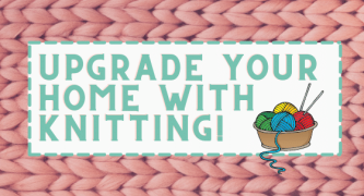 10 Ways to Upgrade Your Home with Knitting