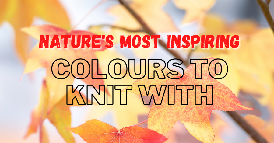 Nature's Most Inspiring Colours To Knit With