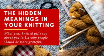 The Messages Hidden In Your Knitted Gifts