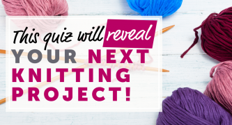 This quiz will reveal your next knitting project!