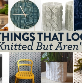 11 Things That Look Knitted But Aren't