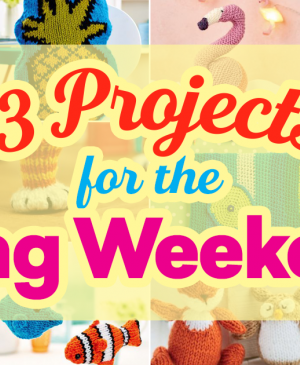 13 Projects For The Long Weekend