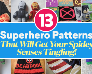 13 Superhero Patterns That Will Get Your Spidey Senses Tingling!