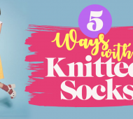 5 Ways With Knitted Socks