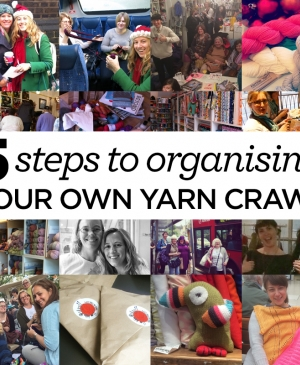 5 simple steps to organising your own yarn crawl