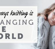6 ways knitting is changing the world