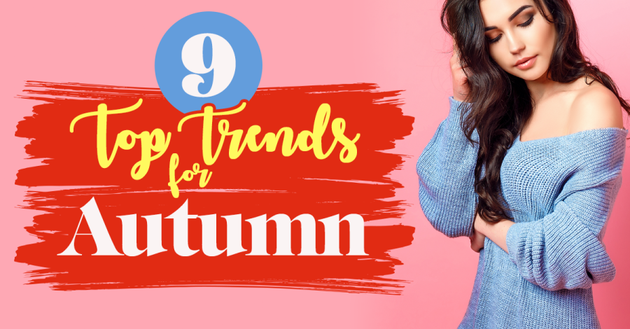 9 Top Trends For Autumn