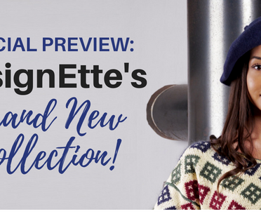 Special Preview: DesignEtte's Brand New Collection!