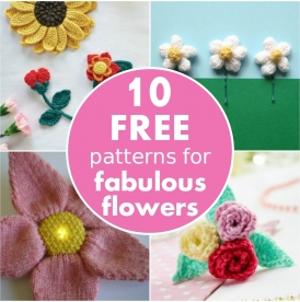 10 FREE patterns for fabulous flowers