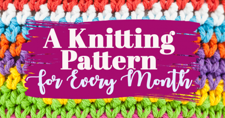 A Knitting Pattern For Every Month
