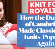 Knit for Royalty: How the Duchess of Cambridge Made Classic Baby Knits Popular Again