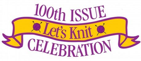 Let's Knit 100th Issue Celebration Event