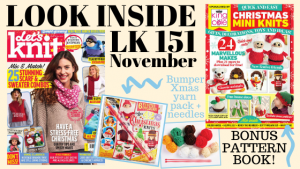 EXCLUSIVE PREVIEW! Look Inside Let's Knit Issue 151 November 2019
