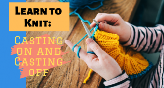 Learn to Knit: Casting on and Casting off