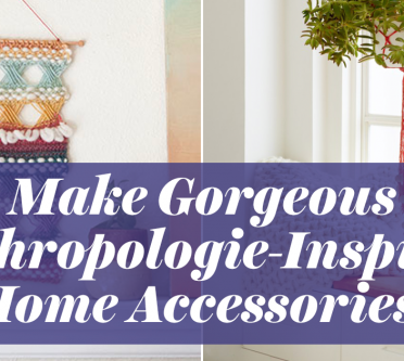 Make Gorgeous Anthropologie-Inspired Home Accessories!