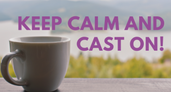 Keep Calm and Cast On!