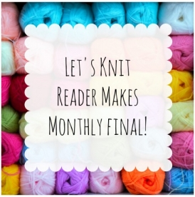 Let's Knit Reader Makes Monthly Final August