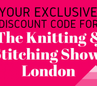 Your Exclusive Discount Code For The Knitting And Stitching Show, London