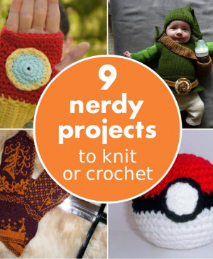 9 nerdy projects for you to knit and crochet