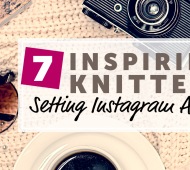 7 Inspiring Knitters Setting Instagram Alight