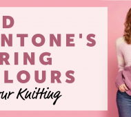 Add Pantone's Spring Colours To Your Knitting
