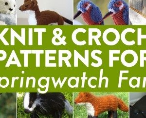 15 Knit & Crochet Patterns For Springwatch Fans