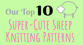 Our Top 10 Super-Cute Sheep Knitting Patterns!