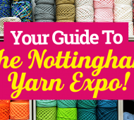 Your Guide To The Nottingham Yarn Expo!