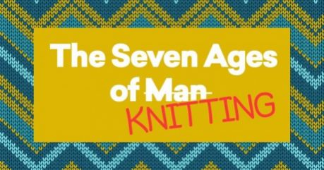 The Seven Ages of Knitting