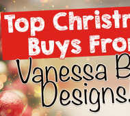 Top Christmas Buys from Vanessa Bee Designs!