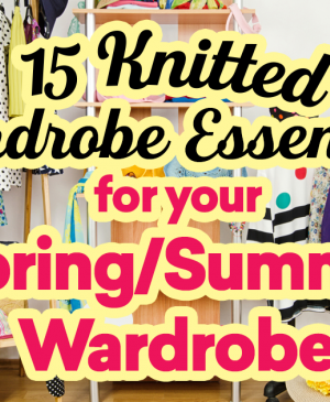 15 Knitted Wardrobe Essentials For Your Spring/Summer Wardrobe