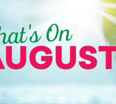 What's On August?