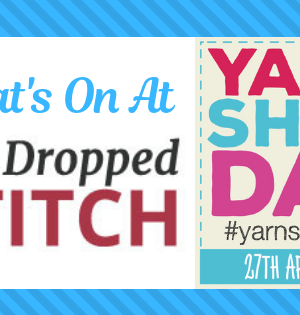What's On At The Dropped Stitch For Yarn Shop Day 2019