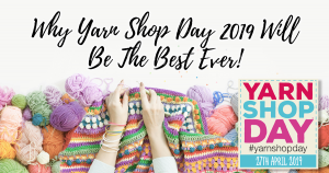 Why Yarn Shop Day 2019 Will Be The Best Ever