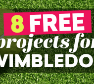 UPDATED FOR 2018! 8 FREE projects for Wimbledon