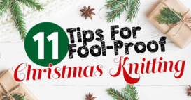 11 Tips For Fool-Proof Christmas Knitting