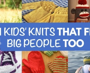 11 Kids' Knits That Fit Big People Too!