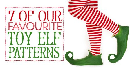 7 Of Our Favourite Toy Elf Patterns