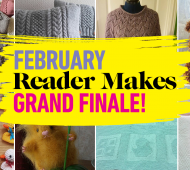 February Reader Makes: The Grand Finale!