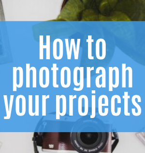 How to photograph your projects