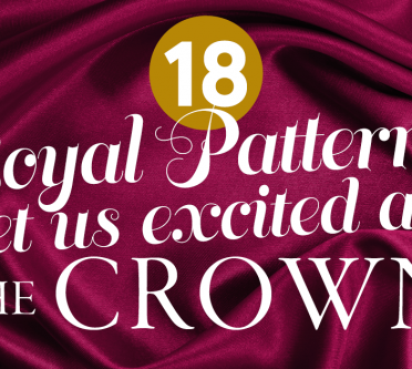 18 Royal Patterns To Get You Excited About The Return Of The Crown!