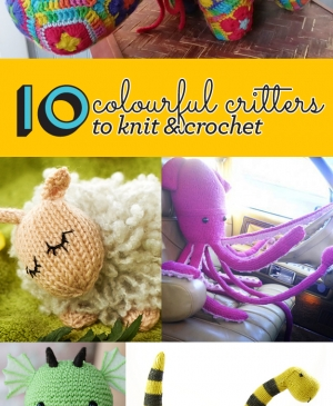 Top 10 colourful critters to knit and crochet